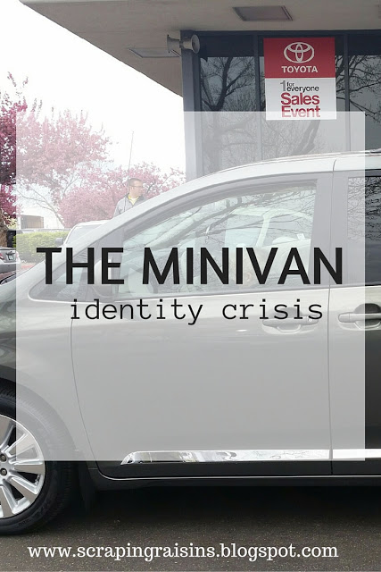 "Minivans are not sexy. No girl anywhere ever said to herself, ""I can't wait to drive a minivan when I grow up."""