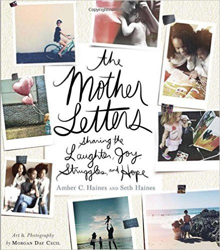 Lessons from The #MotherLetters: Here are ten recurring themes from The Mother Letters that I will revisit in the days, weeks and years to come.