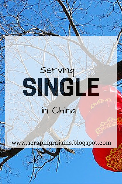 Single in China~ The biggest internal struggle I had as a single woman was feeling like I was giving up all prospects of marriage by moving to the middle-of-nowhere China.