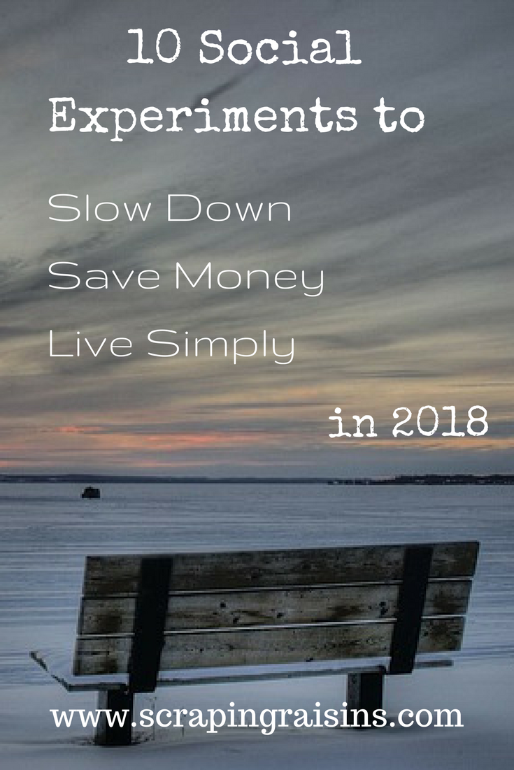10 Social Experiments to Slow Down, Save Money & Live Simply in 2018