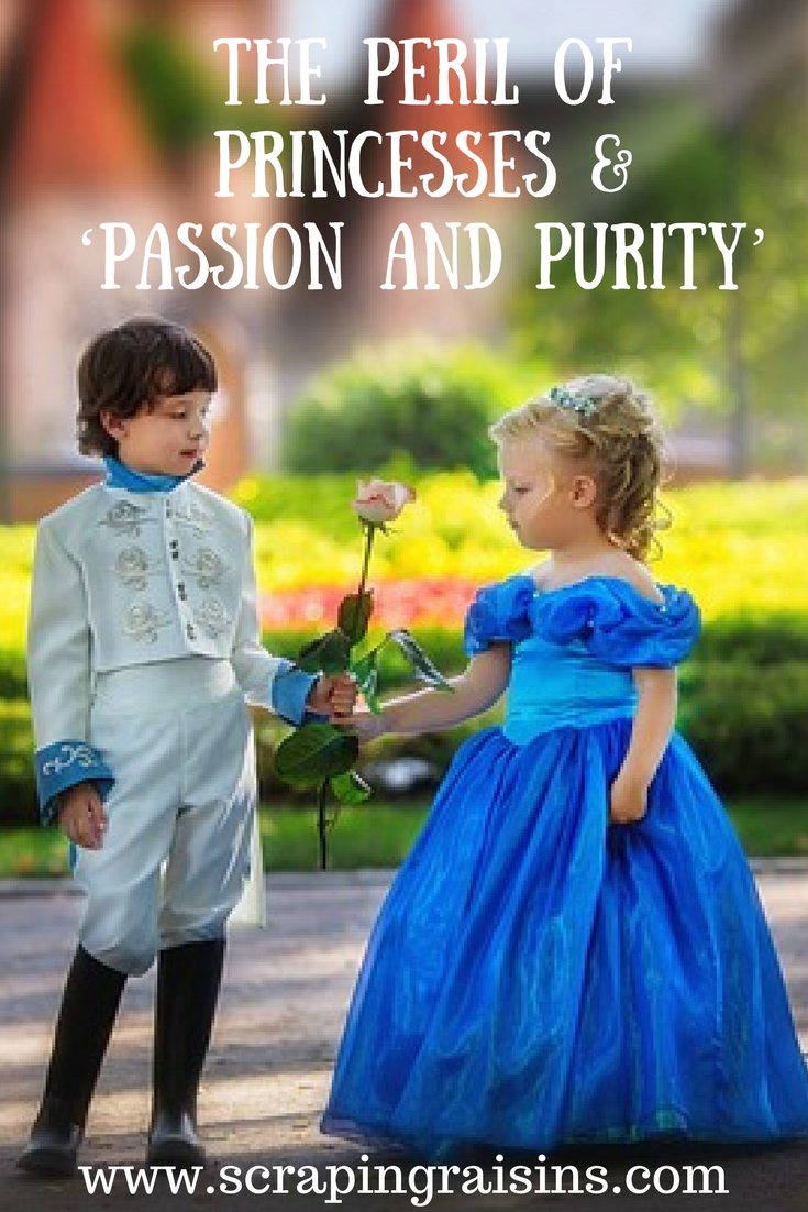 The Peril of Princesses & 'Passion and Purity'--Should we encourage our girls to play princesses?