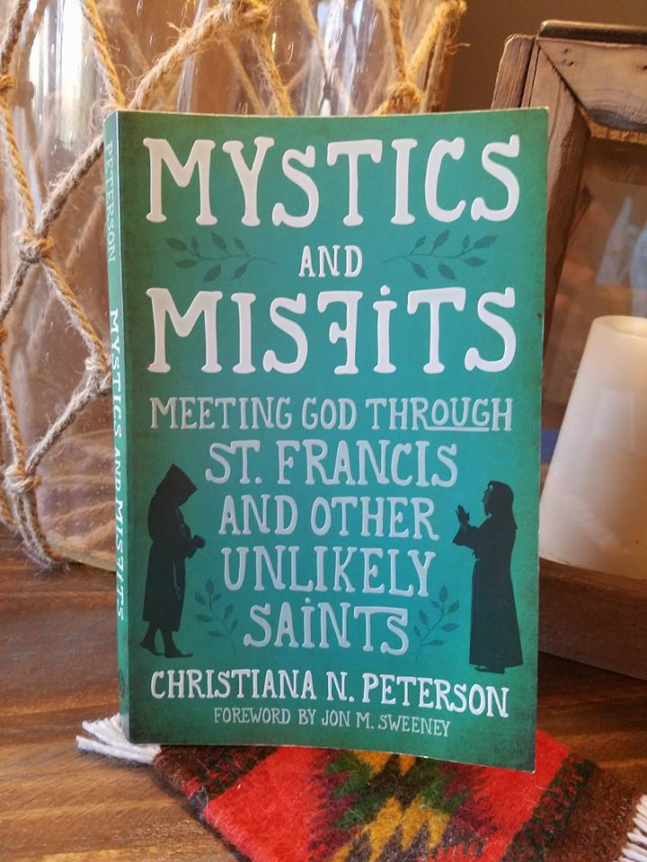 mystics and misfits meeting god through st francis and other unlikely saints