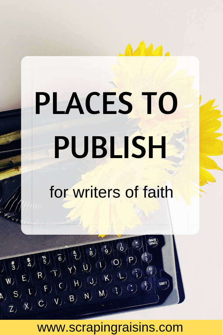 Places to Publish for Christian Writers and Writers of Faith. The links on this post will take you to the submissions pages for each of these sites. #getpublished #submitwriting #writingsubmissions #placestopublish #blogs #onlinejournals #onlinemagazines #collaborativeblogs